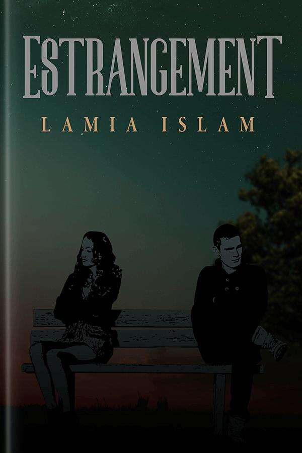 Estrangement by lamia Islam